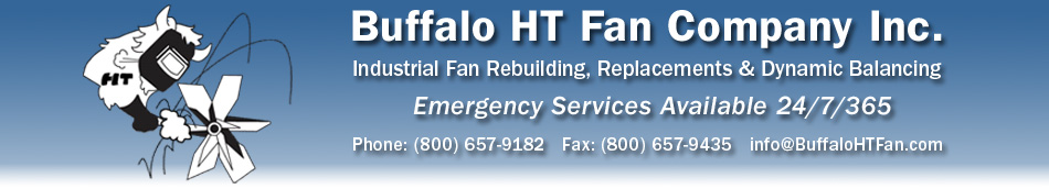 Buffalo HT Fan Co. Inc. - Industrial Fan Rebuilding, Replacements, and Dynamic Balancing